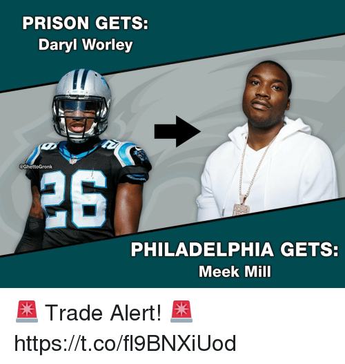 Meek Mill, Prison, and Philadelphia: PRISON GETS:  Daryl Worley  PANT RS  @GhettoGronk  26  PHILADELPHIA GETS:  Meek Mill 🚨 Trade Alert! 🚨 https://t.co/fl9BNXiUod