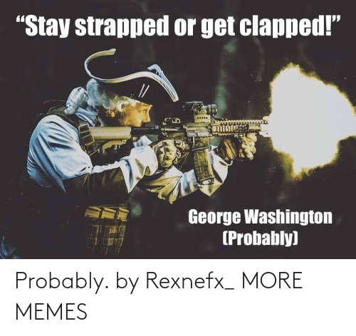 probably: Probably. by Rexnefx_ MORE MEMES