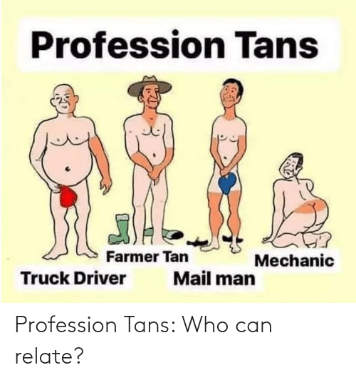 Can Relate: Profession Tans: Who can relate?