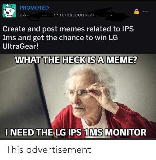 PROMOTED redditcomZ U Create and Post Memes Related to IPS 1ms and