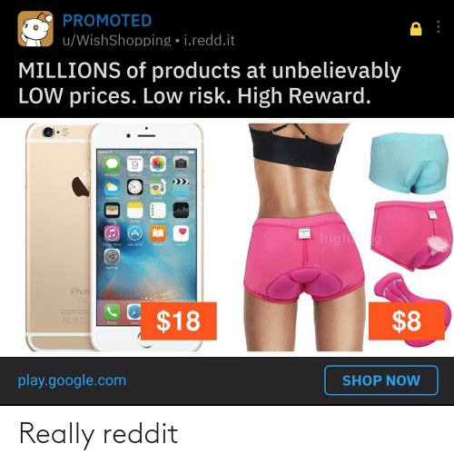 iphon: PROMOTED  u/WishShopping • i.redd.it  MILLIONS of products at unbelievably  LOW prices. Low risk. High Reward.  100%  9:41 AM  Calendar  Photos  Camera  Messapes  Clock  Weather  Maps  Videos  Walle  Notes  Reminders  Stocks  high  App Store  Books  iTunes Store  Health  Settings  iPhon  CC $18  $8  Phone  Safari  play.google.com  SHOP NOW Really reddit
