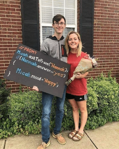 """Mood, Happy, and Engineering: PROMT  if (Hannah.answer yes)  Micah.mood - """"Happy  Micah.askToPromC Hannah)"""