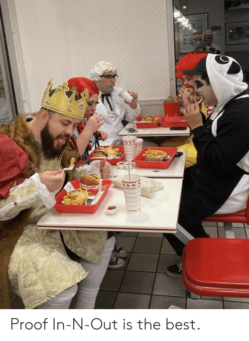 proof: Proof In-N-Out is the best.
