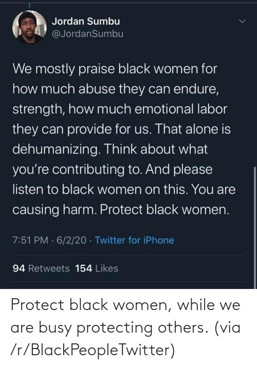 R Blackpeopletwitter: Protect black women, while we are busy protecting others. (via /r/BlackPeopleTwitter)