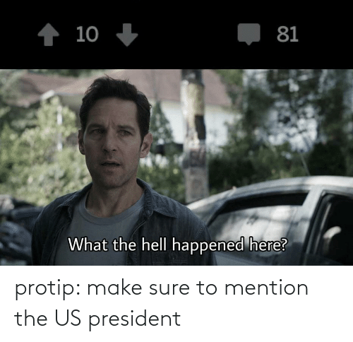 us president: protip: make sure to mention the US president