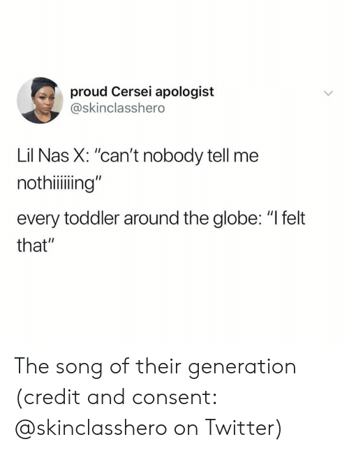 """Lil Nas X: proud Cersei apologist  @skinclasshero  Lil Nas X: """"can't nobody tell me  nothiiing""""  every toddler around the globe: """"I felt  that"""" The song of their generation (credit and consent: @skinclasshero on Twitter)"""