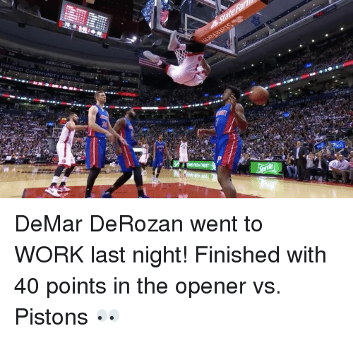 Community, DeMar DeRozan, and Sports: PROUD DECK  COMMUNITY PARTNER DeMar DeRozan went to WORK last night! Finished with 40 points in the opener vs. Pistons 👀