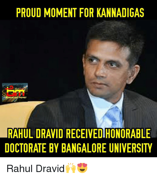 bangalore: PROUD MOMENT FOR KANNADIGAS  RAHUL DRAVID RECEIVEDIHONORABLE  DOCTORATE BY BANGALORE UNIVERSITY Rahul Dravid🙌😍
