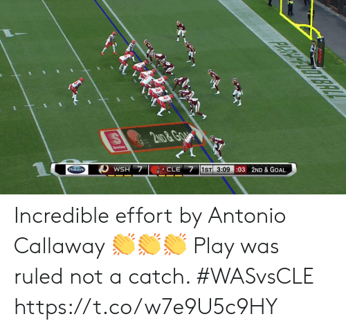 Memes, Goal, and 🤖: PRRPODTERL  2ND&GgA  Speedway  CLE 7 1ST 3:09 :03 2ND & GOAL  WSH 7  Pedialyte  OPIA Incredible effort by Antonio Callaway 👏👏👏  Play was ruled not a catch. #WASvsCLE https://t.co/w7e9U5c9HY
