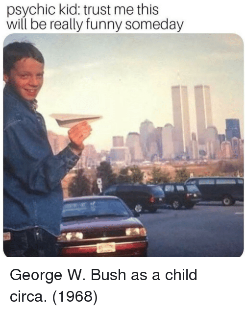 Funny, George W. Bush, and Bush: psychic kid: trust me this  will be really funny someday George W. Bush as a child circa. (1968)