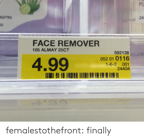 Target, Tumblr, and Blog: PU  ELETTES  24  FACE REMOVER  105 ALMAY 25CT  592138  4.99  052 01 0116  1-6-2 001  24404 femalestothefront: finally