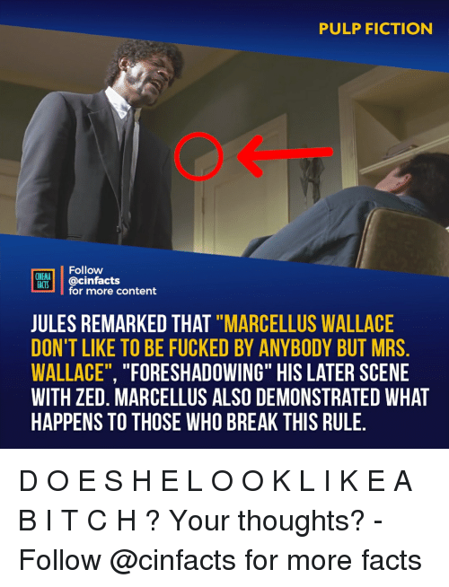 """marcellus wallace: PULP FICTION  Follow  CINEMA  FAİTS. 