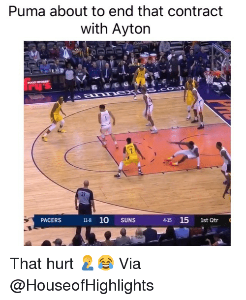 Basketball, Nba, and Sports: Puma about to end that contract  with Ayton  2  10 SUNS  415 15 1st Qtr  PACERS  11-8 That hurt 🤦♂️😂 Via @HouseofHighlights