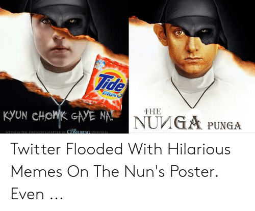 Nun Memes: PUNGA  WITNESS THE DARKEST CHAPTER IN C 451 RING UNIVERSE Twitter Flooded With Hilarious Memes On The Nun's Poster. Even ...