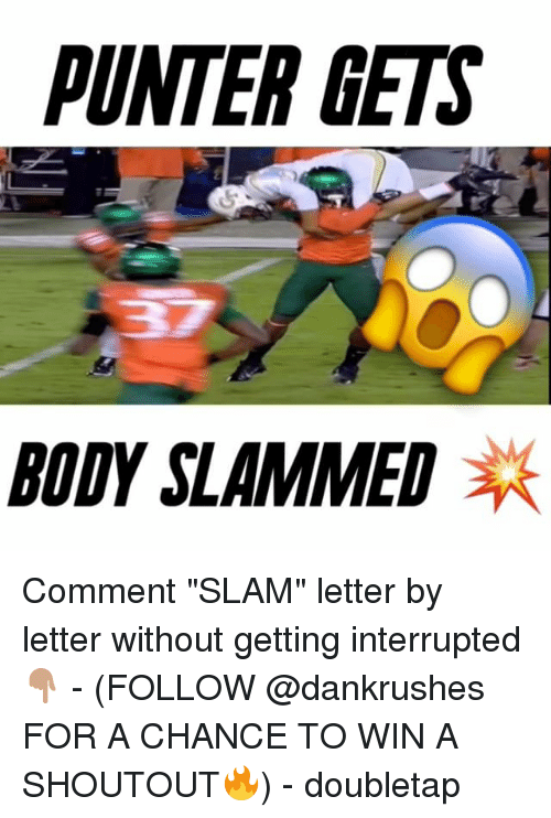 "Get Bodied: PUNTER GETS  BODY SLAMMED Comment ""SLAM"" letter by letter without getting interrupted 👇🏽 - (FOLLOW @dankrushes FOR A CHANCE TO WIN A SHOUTOUT🔥) - doubletap"