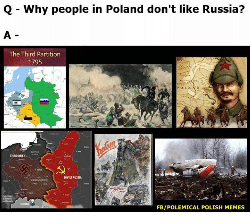 Polish Memes: Q Why people in Poland don't like Russia?  The Third Partition  1795  THIRD REICH  SOVIET RUSSIA  FBIPOLEMICAL POLISH MEMES