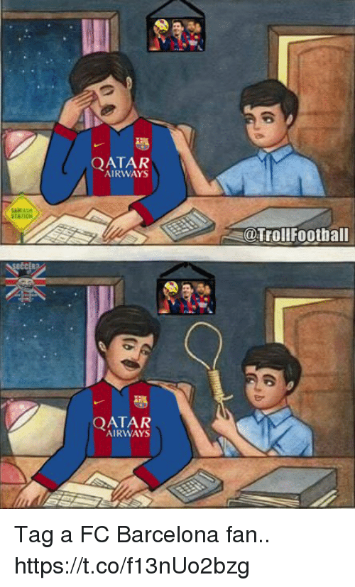 qatar airways: QATAR  AIRWAYS  @TrollFootball  QATAR  AIRWAYS Tag a FC Barcelona fan.. https://t.co/f13nUo2bzg
