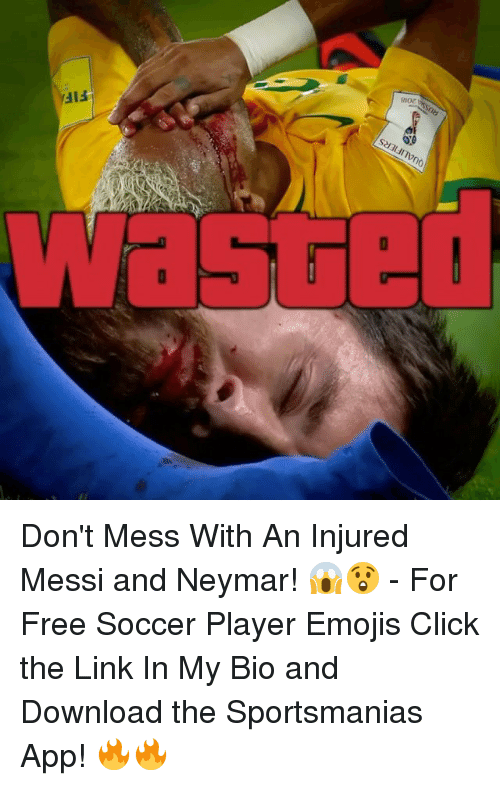 fif: QUALIFIERS  FIF  RUSS2O  2018 Don't Mess With An Injured Messi and Neymar! 😱😲 - For Free Soccer Player Emojis Click the Link In My Bio and Download the Sportsmanias App! 🔥🔥