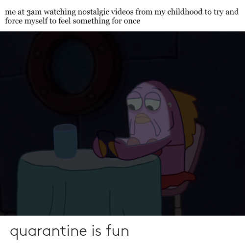 quarantine: quarantine is fun
