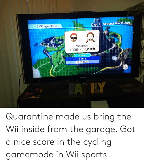 wii: Quarantine made us bring the Wii inside from the garage. Got a nice score in the cycling gamemode in Wii sports