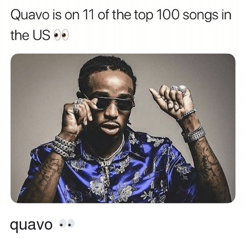 top 100: Quavo is on 11 of the top 100 songs in  the US* quavo 👀