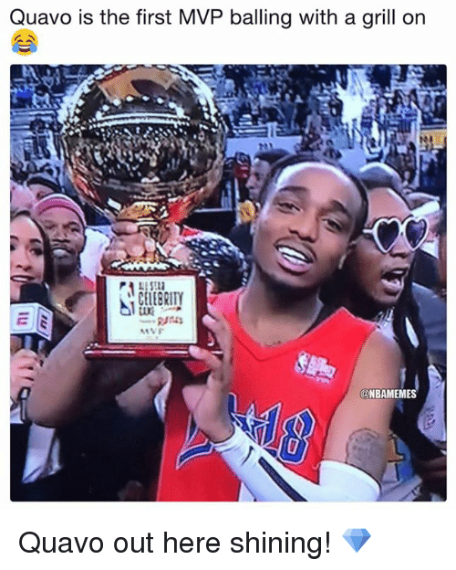 Nba, Quavo, and Shining: Quavo is the first MVP balling with a grill on  @NBAMEMES Quavo out here shining! 💎