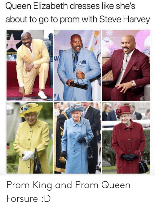 prom: Queen Elizabeth dresses like she's  about to go to prom with Steve Harvey  OLLYWOOD  OFFAME.  AW Prom King and Prom Queen Forsure :D