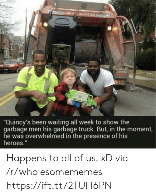 """Heroes, Waiting..., and Been: Quincy's been waiting all week to show the  garbage men his garbage truck. But, in the moment,  he was overwhelmed in the presence of his  heroes."""" Happens to all of us! xD via /r/wholesomememes https://ift.tt/2TUH6PN"""