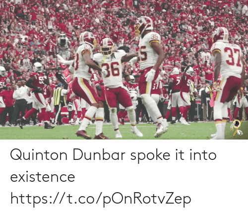 existence: Quinton Dunbar spoke it into existence https://t.co/pOnRotvZep