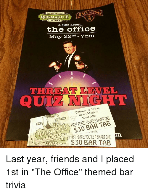 QUIZMASTE TRIVIA a Quiz About the Office May 22nd 7pm EAVEL THRE