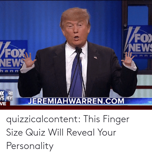 brady: quizzicalcontent:  This Finger Size Quiz Will Reveal Your Personality