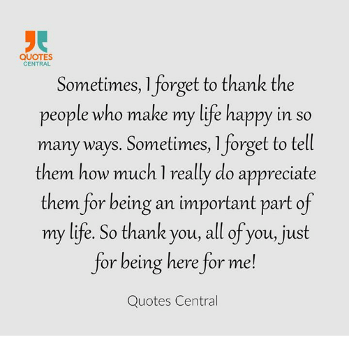 Quotes Central Sometimes Forget To Thank The People Who Make My Life