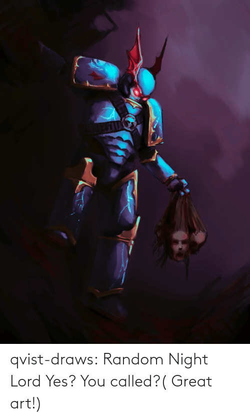 You Called: qvist-draws:  Random Night Lord   Yes? You called?( Great art!)