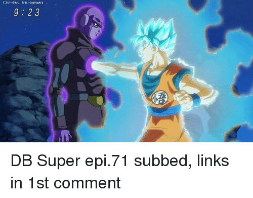 Memes, 🤖, and Epi: rゴsータ씨 rFB/GojataAFJ  9:23 DB Super epi.71 subbed, links in 1st comment