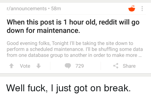 Rannouncements 58m When This Post Is 1 Hour Old Reddit Will Go Down