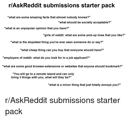 rAsk Reddit Submissions Starter Pack What Are Some Amazing