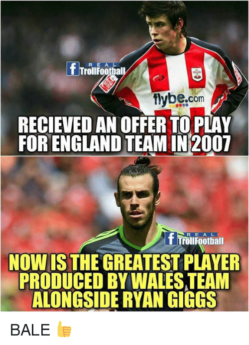 ryan giggs: R E A L  T Trollfootball  fiybe.com  RECIEVED AN OFFER TO PLAY  FOR ENGLAND TEAM IN 2007  R E A L  T TrollFootball  NOW IS THE GREATEST PLAYER  PRODUCED BY WALES TEAM  ALONGSIDE RYAN GIGGS BALE 👍