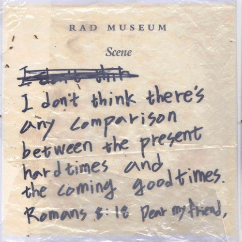 Rad, Think, and Scene: RAD MUSEUM  Scene  1 Jont think theres  ツ Lomparison  berween the pregemt  hard times and  the coming goodtimes  Komans t penr e,