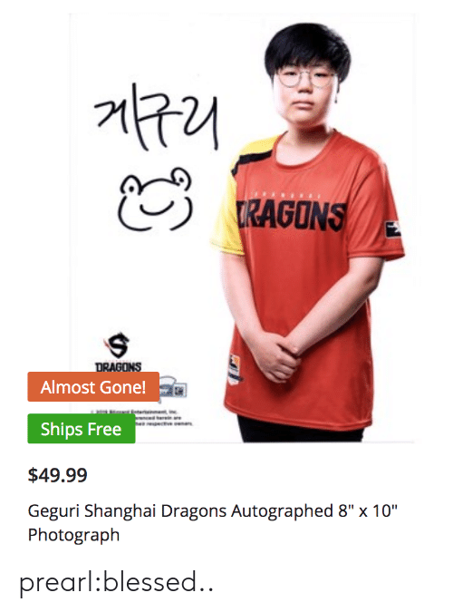 """shanghai: RAGONS  DRAGONS  Almost Gone!  Ships Free  $49.99  Geguri Shanghai Dragons Autographed 8"""" x 10""""  Photograph prearl:blessed.."""