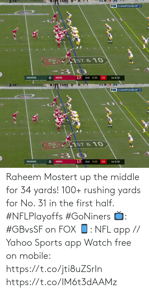 In The: Raheem Mostert up the middle for 34 yards!  100+ rushing yards for No. 31 in the first half. #NFLPlayoffs #GoNiners  📺: #GBvsSF on FOX 📱: NFL app // Yahoo Sports app Watch free on mobile: https://t.co/jti8uZSrIn https://t.co/IM6t3dAAMz