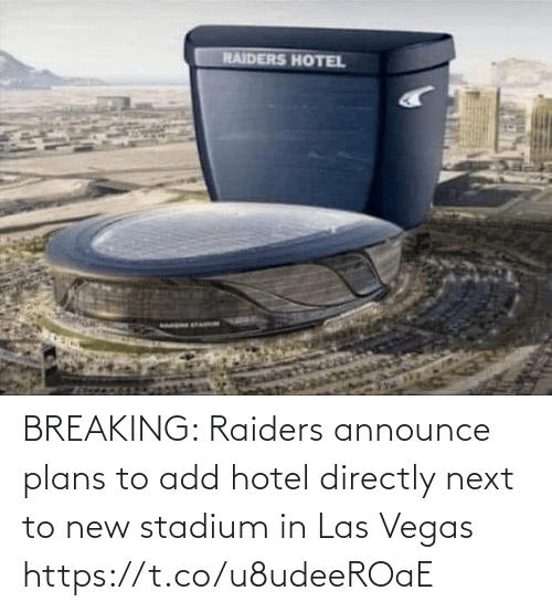 stadium: RAIDERS HOTEL BREAKING: Raiders announce plans to add hotel directly next to new stadium in Las Vegas https://t.co/u8udeeROaE