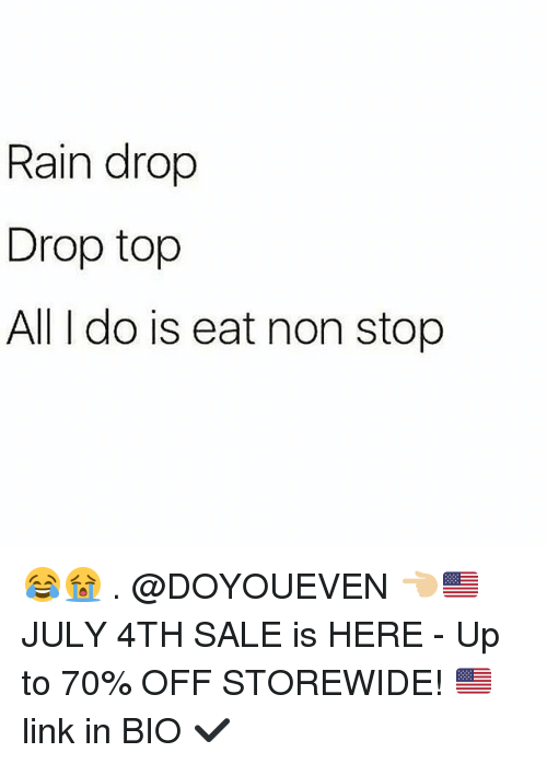 Rain Drop Drop Top: Rain drop  Drop top  All I do is eat non stop 😂😭 . @DOYOUEVEN 👈🏼🇺🇸 JULY 4TH SALE is HERE - Up to 70% OFF STOREWIDE! 🇺🇸 link in BIO ✔️