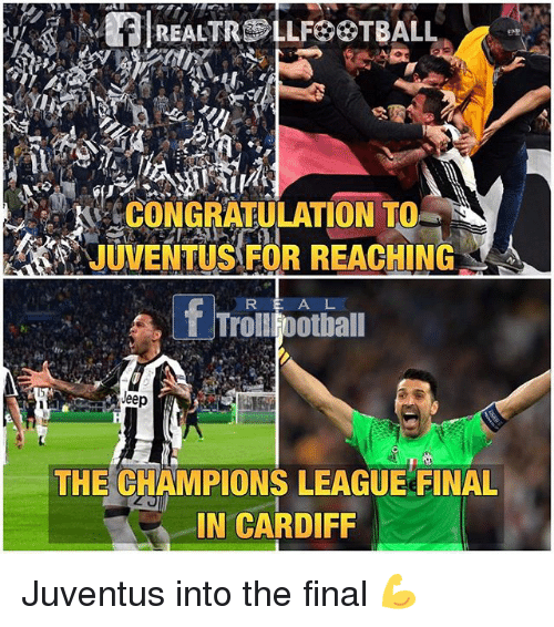 congratulation: RalREALTROLLFOOTBALL  CONGRATULATION TO  T TrolllFootball  Jeep  THE CHAMPIONS LEAGUE FINAL  IN CARDIFF Juventus into the final 💪