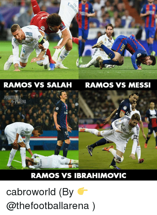 Football, Messi, and Ibrahimovic: RAMOS VS SALAH  RAMOS VS MESSI  FOOTBALL-  RENA  Emia  RAMOS VS IBRAHIMOVIC cabroworld (By 👉 @thefootballarena )