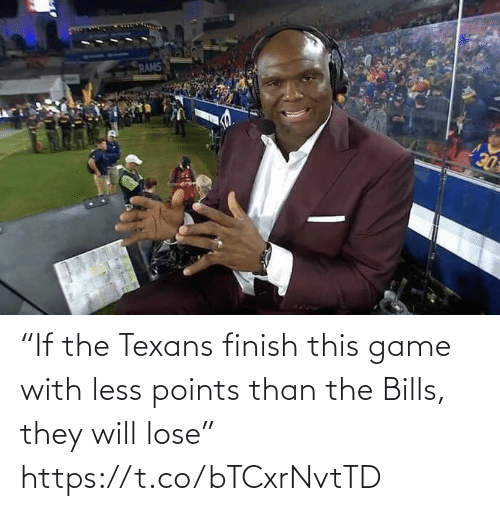 "ballmemes.com: RAMS  DE ""If the Texans finish this game with less points than the Bills, they will lose"" https://t.co/bTCxrNvtTD"