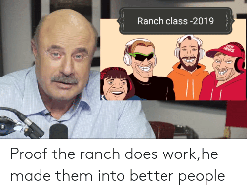 News, Work, and Proof: Ranch class-2019  PEW  NEWS Proof the ranch does work,he made them into better people