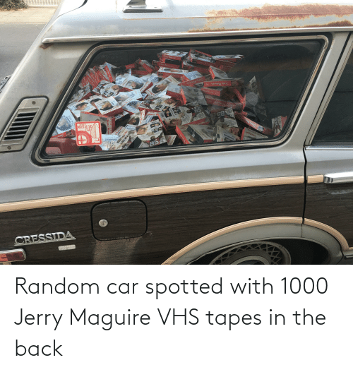 vhs: Random car spotted with 1000 Jerry Maguire VHS tapes in the back