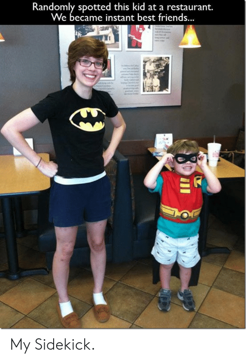 Friends, Best, and Restaurant: Randomly spotted this kid at a restaurant.  We became instant best friends. My Sidekick.