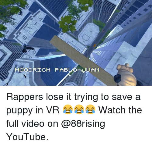 Memes, youtube.com, and Puppy: Rappers lose it trying to save a puppy in VR 😂😂😂 Watch the full video on @88rising YouTube.