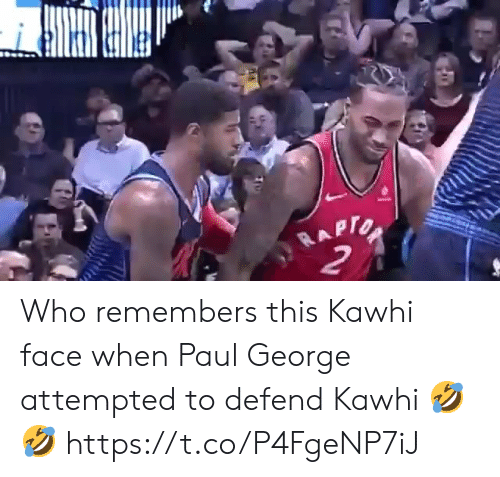 Who Remembers This: RAPTO  2 Who remembers this Kawhi face when Paul George attempted to defend Kawhi 🤣🤣 https://t.co/P4FgeNP7iJ